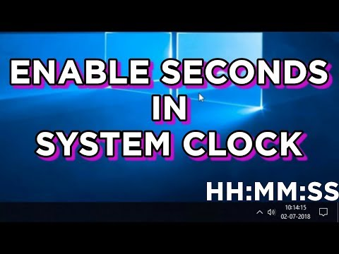 ENABLE SECONDS FORMAT (HH:MM:SS) IN SYSTEM CLOCK TIME - WINDOWS 10 QUICK TIPS