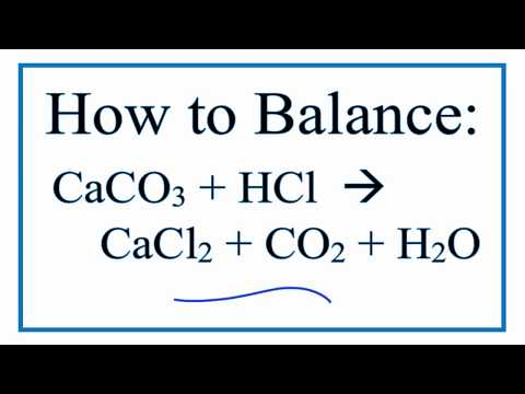 How to Balance: CaCO3 + HCl = CaCl2 + CO2 + H2O (calcium carbonate + hydrochloric acid)