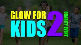 2nd Annual GLOW FOR KIDS (VIDEO)