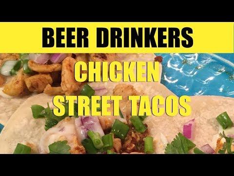 Chicken Street Tacos recipe | Beer Drinkers Episode 28