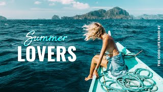 Summer Lovers 💖 A Beautiful & Relaxing Chillout Deep House Mix | The Good Life Radio #2