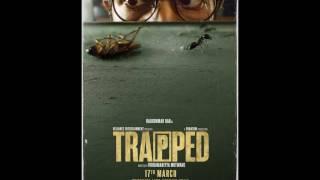 Trapped (2017) Theme Song | I Am Trapped | Rajkummar Rao | Alokananda Dasgupta