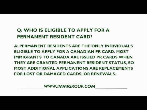 Who Is Eligible To Apply For A Canadian Permanent Resident Card?