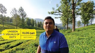 Exploring Unseen Visual of Ooty - Tech Travel Eat Ooty Part 2