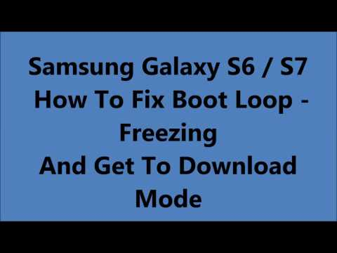 Samsung Galaxy S6 / S7 - Fix Boot Loop / Freezing - And Get To Download  Mode