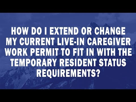 How do I extend my current Livein Caregiver permit to fit the status requirements?