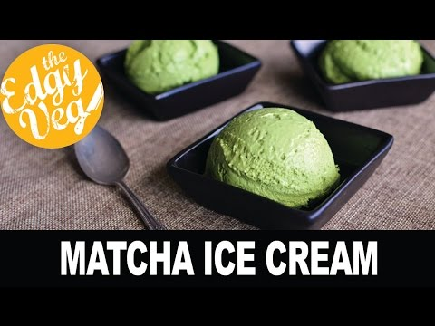 Vegan Recipe: Matcha Ice Cream Recipe | The Edgy Veg