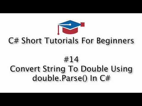 C# Tutorials For Beginners - 14. Convert String To Double Using double.Parse()