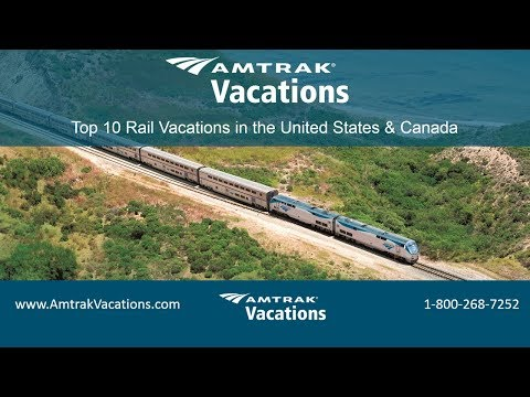 Top 10 Rail Vacations in the United States & Canada (12.13.17)