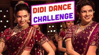 Didi Dance Challenge  Ft Deepika Padukone  Priyanka Chopra