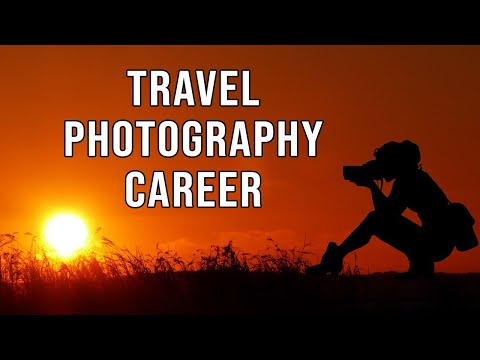 How To Jumpstart A Career In Travel Photography