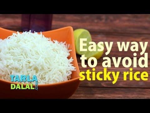 Easy Ways to Avoid Sticky Rice by Tarla Dalal