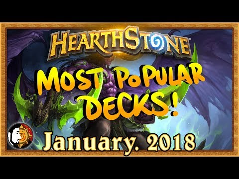 Hearthstone: Most Popular Decks January 2018 - The Monthly Meta