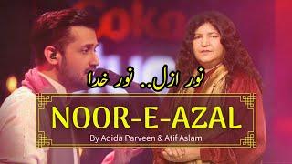 NOOR E AZAL...NOOR E KHUDA... by Abida Parveen and Atif Aslam    sufi song