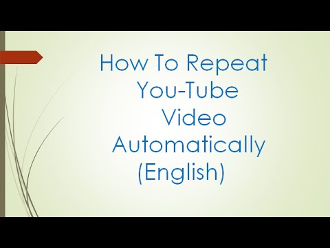 How to Repeat Youtube Video Automatically