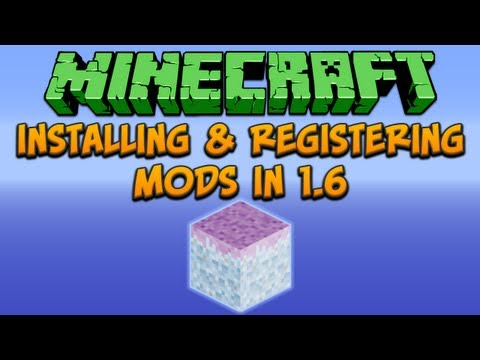 Minecraft: Installing & Registering Mods In 1.6 Tutorial