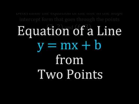 From Two Points Get the Slope Intercept Equation of a Line