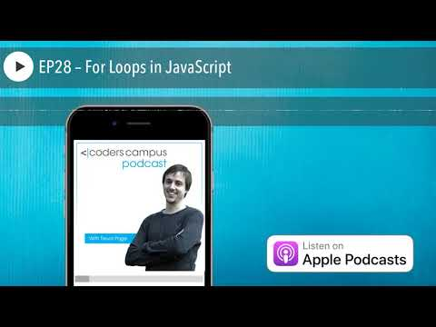 EP28 – For Loops in JavaScript