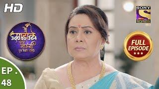 Main Maayke Chali Jaaungi Tum Dekhte Rahiyo - Ep 48 - Full Episode - 15th November, 2018