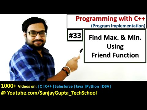33 C++   Implement friend function to find out maximum and minimum value in C++
