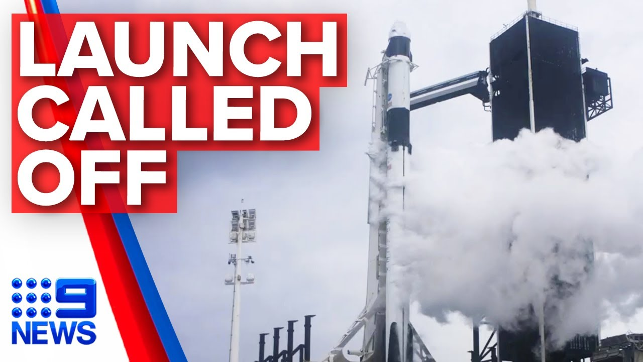 Astronaut explains why SpaceX launch cancelled   Nine News Australia