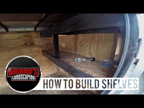 How To Build Shelving In Your Enclosed Trailer | DIY