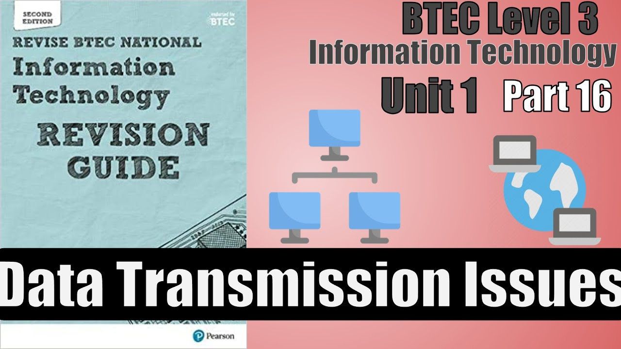 Part 16 - BTEC Level 3 - Information Technology - Data Transmission Issues