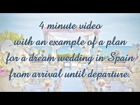4' video example of a wedding plan for a dream wedding in Spain