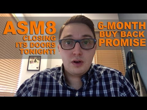 ASM8 Closing its Doors & 6 Month Buy Back Promise