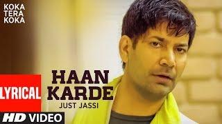 HAAN KARDE (LYRICAL SONG) JASBIR JASSI | JUST JASSI KOKA TERA KOKA | PUNJABI SONGS