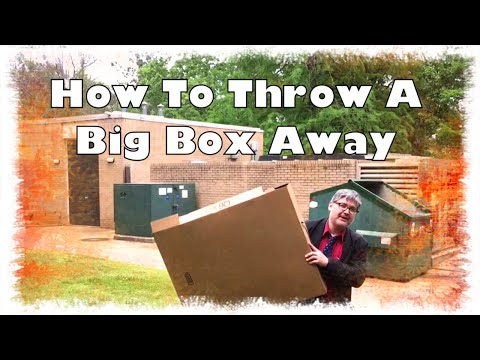 How To Throw A Big Box Away