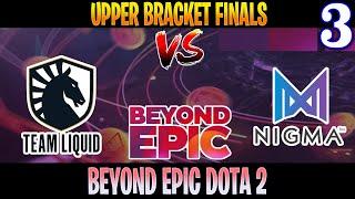 Nigma vs Liquid Game 3 | Bo3 | Upper Bracket Final BEYOND EPIC 2020 | DOTA 2 LIVE