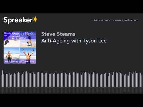 Anti-Ageing with Tyson Lee