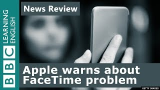 Apple warns about FaceTime problem: BBC News Review
