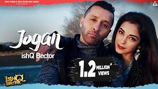 Jogan - Ishq Bector ft Gaurav Parashari (Official Video Song) | New romantic song 2019