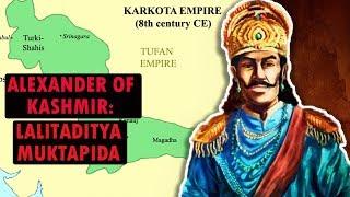 Alexander Of Kashmir  भारत का सिकंदर   Lalitaditya Muktapida