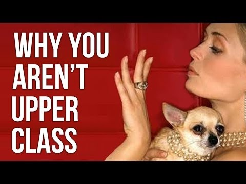 Why you aren't Upper Class