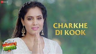 Charkhe Di Kook | Naughty Gang | Sonu Nigam | Viren Bika & Rashmi Mishra