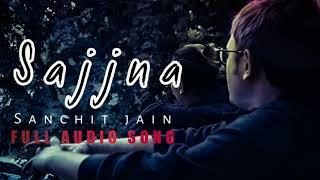 Sajjan | Sanchit Jain  | Official Audio Song