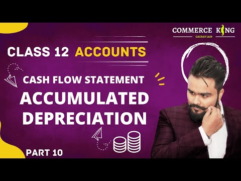 #123, Class 12 accounts ( Cashflow statement: Accumulated depreciation account)