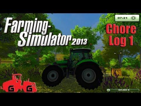 Farming Simulator 2013: Chore Log 1 - A New Begining