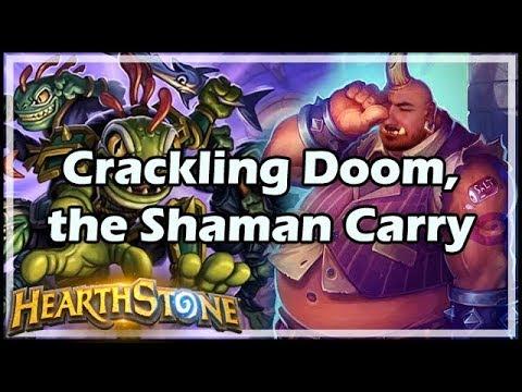 [Hearthstone] Crackling Doom, the Shaman Carry