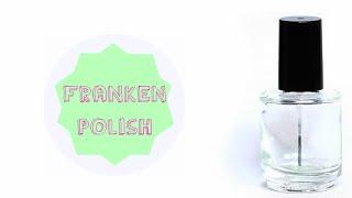DIY Franken Polish (faire son propre vernis)