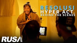 Hyper Act. - RESOLUSI [Behind The Scenes]