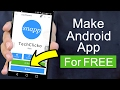 How To Make An Android App For Free [Without Coding]