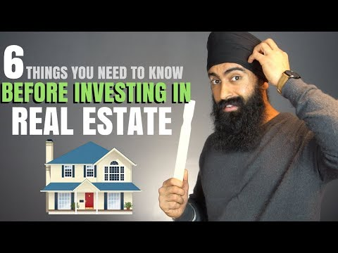 Real Estate Investing - 6 Things You Need To Know Before Investing
