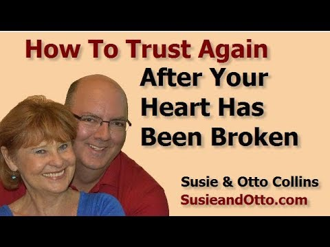 How to Trust Again After Your Heart Has Been Broken