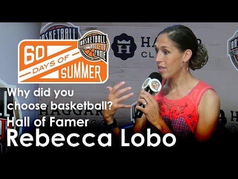 Rebecca Lobo - Why did you choose basketball?