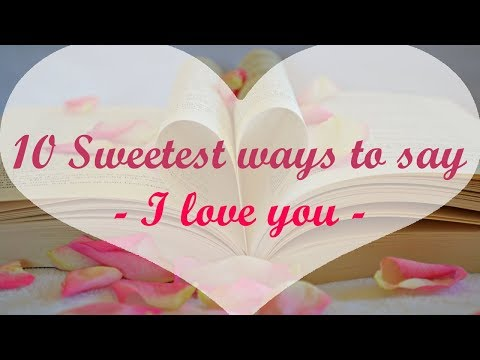 ♡ 10 Sweetest ways to tell him I love you | Love Quotes ♡♡