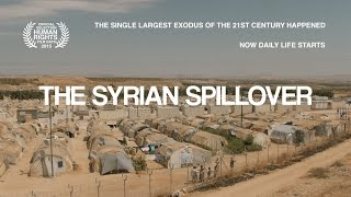 The Syrian Spillover (Documentary - English Version)